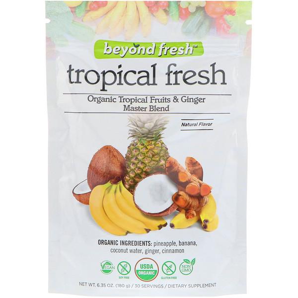 Beyond Fresh, Тропическая свежесть, эталонная смесь органических тропических фруктов и имбиря, натуральный вкус, 180 г (Discontinued Item)
