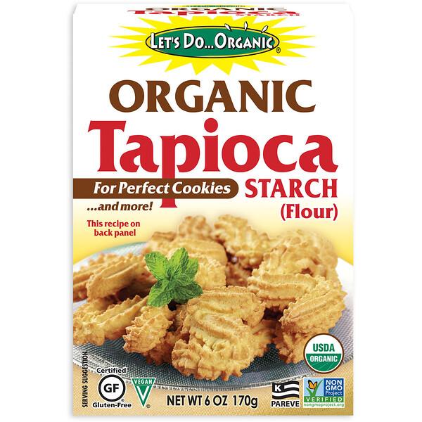 Let's Do Organic, органический тапиоковый крахмал (мука), 170 г (6 унций)