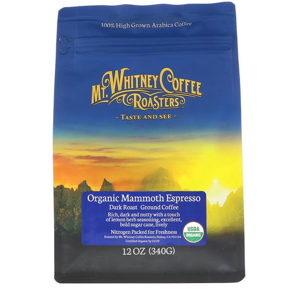 Mt. Whitney Coffee Roasters, Органическое крупное эспрессо, темный прожаренный молотый кофе, 340 г (12 унций) (Discontinued Item)
