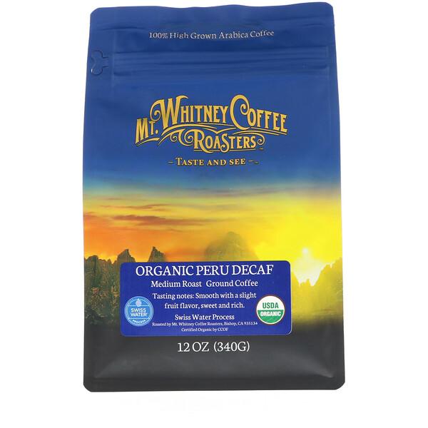 Mt. Whitney Coffee Roasters, Органический кофе из Перу без кофеина, средней обжарки, молотый, 340г (12унций)
