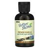 Now Foods, Жидкий подсластитель Better Stevia, французская ваниль, 59 мл